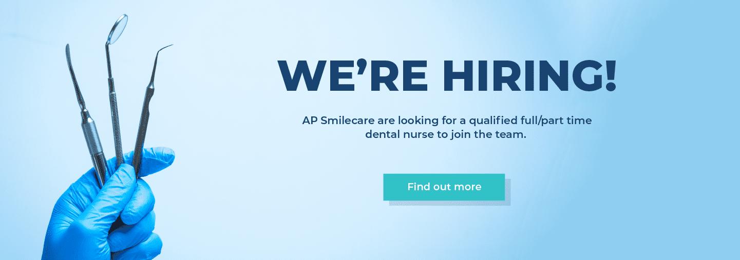 We're Hiring! Qualified Dental Nurse